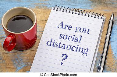 distancing?, social, dig