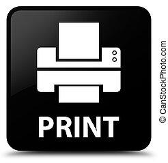 fyrkant, knapp, (printer, tryck, svart, icon)